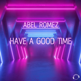 ABEL ROMEZ - HAVE A GOOD TIME